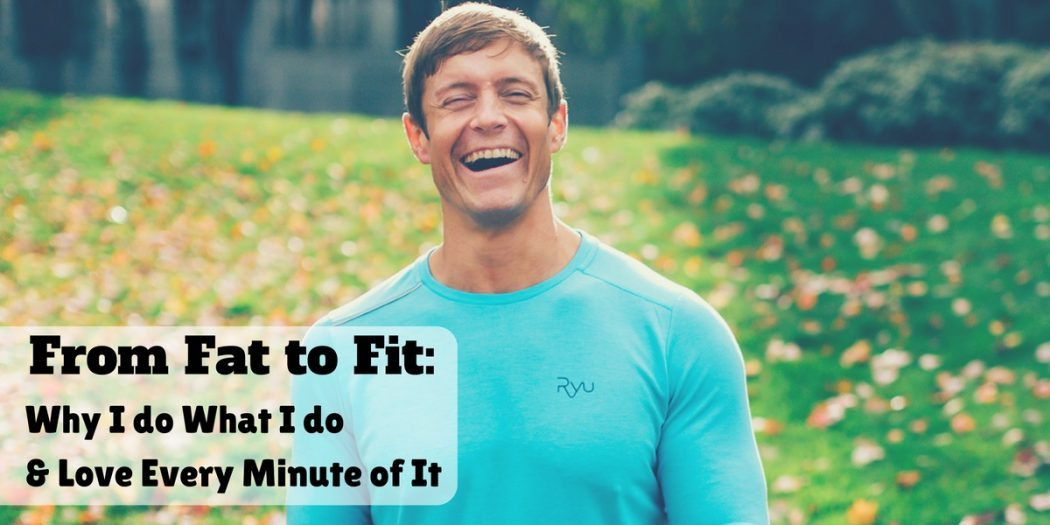 Dai Manuel: From Fat to Fit Why I Do What I Do
