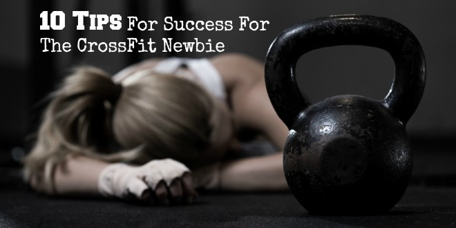 10 Tips For Success For The CrossFit Newbie