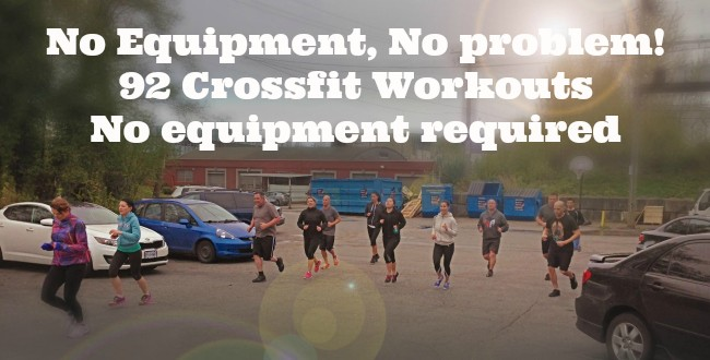 No Equipment, no problem: 92 Crossfit Workouts without equipment