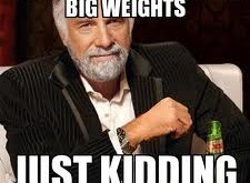 I don't always squat big weights just kidding