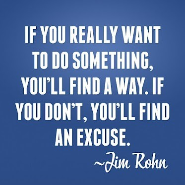If-you-really-want-to-do-something-youll-find-a-way.-If-you-dont-youll-find-an-excuse.Jim-Rohn-quotes