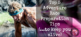 Top 5 Adventure Race Preparation Tips (so you don't die)