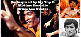 Be Inspired by My Top 11 All-time Favorite Bruce Lee Quotes