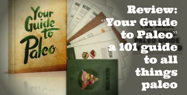 "Review: ""Your Guide to Paleo"" a 101 guide to all things paleo"