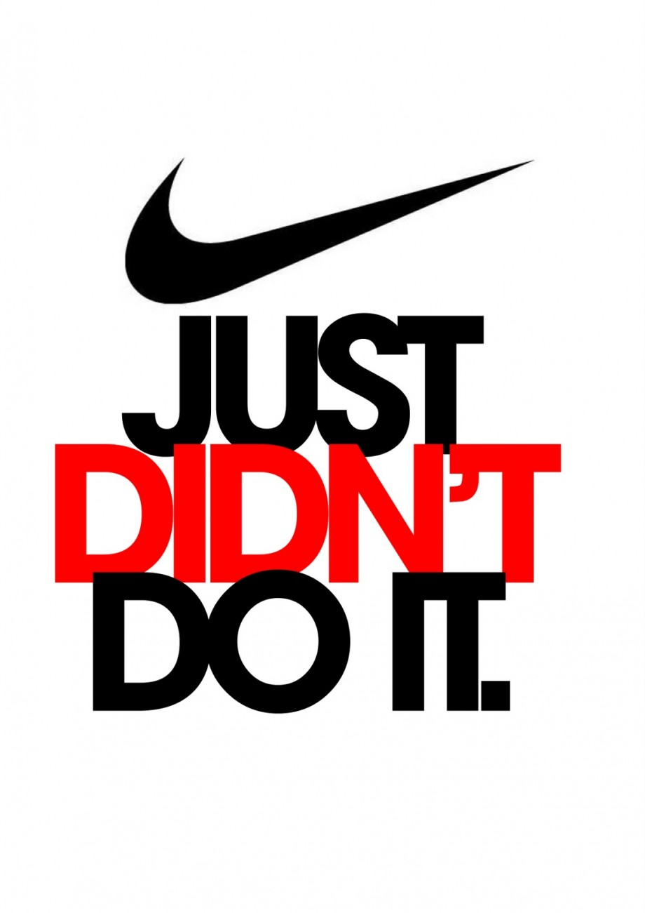 I think Nike's history would have been very different with this slogan