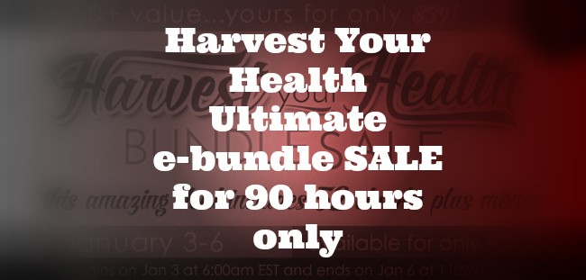 Harvest Your Health Ultimate E-bundle SALE for 90 hours only