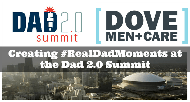 Creating #RealDadMoments at the Dad 2.0 Summit