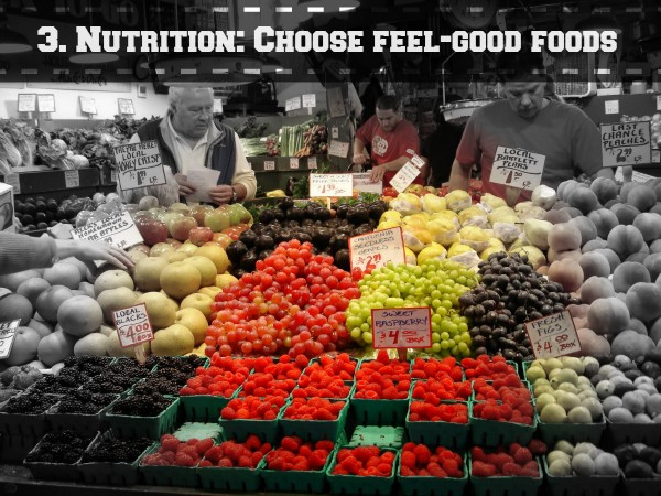 3. Nutrition: Choose Feel Good Foods