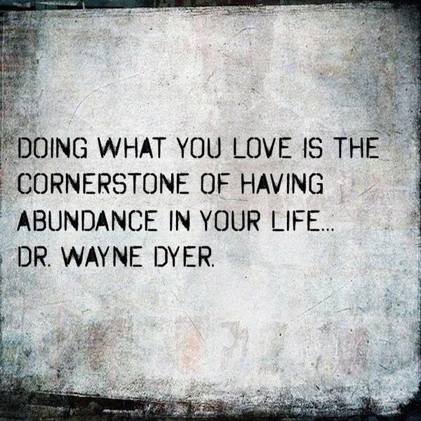 Doing What You Love Quotes: Wayne-dyer-quotes-sayings-doing-what-you-love