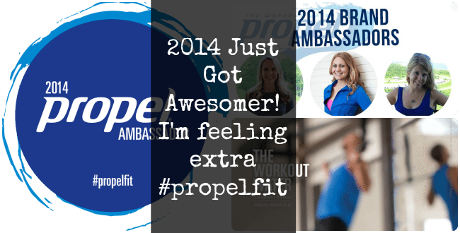 2014 Just Got Awesomer… I'm feeling extra #propelfit