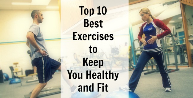 Top 10 Best Exercises to Keep You Healthy and Fit