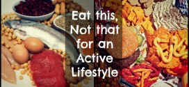 Eat this, Not that for an Active Lifestyle