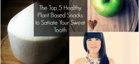 The Top 5 Healthy Plant Based Snacks to Satiate Your Sweet Tooth