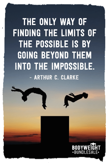 The only way of finding the limits of the possible is by going beyond them into the impossible.Arthur C. Clarke