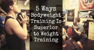 5 Ways Bodyweight Training Is Superior To Weight Training