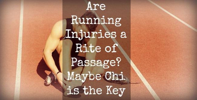 Are Running Injuries a Rite of Passage? Maybe Chi is the Key