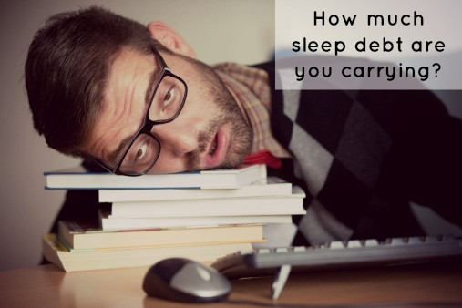 How much sleep debt are you carrying?