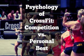 Psychology of CrossFit: Competition vs. Personal Best