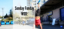 "Sunday Funday WOD: The #PropelFit ""Dirty 30"" Chipper"