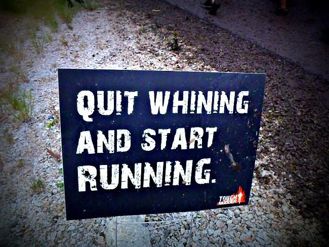 Quit Whining and start running Tough Mudder