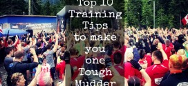 Top 10 Training Tips to make you one Tough Mudder