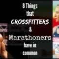8 Things that CrossFitters and Marathoners have in common