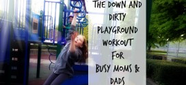 The Down and Dirty #PropelFit Playground Workout for Busy Moms and Dads
