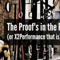 The Proof's in the Pudding (or X2Performance that is)