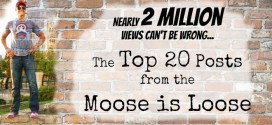 Nearly 2 Million Views Can't Be Wrong: The Top 20 Posts from the Moose is Loose