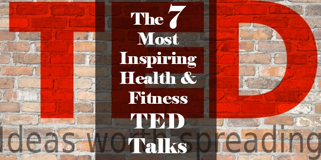 The Top 7 Health and Fitness TEDx Talks