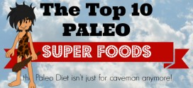 Top 10 Paleo Superfoods that everyone should eat