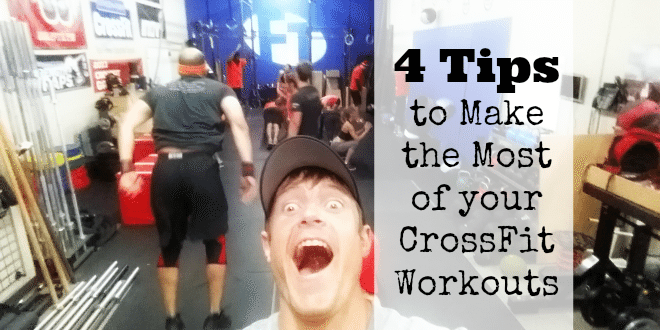 4 tips to make the most of your crossfit workouts