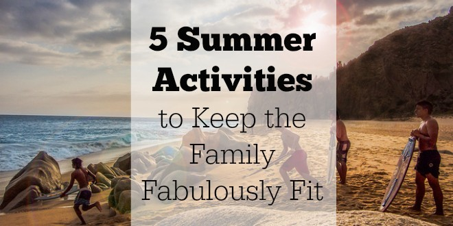 5_Summer_Activities_to_keep_family_fit
