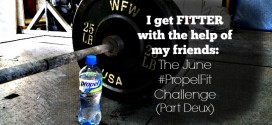 I get FITTER with the help of my friends: The June #PropelFit Challenge (Part Deux)