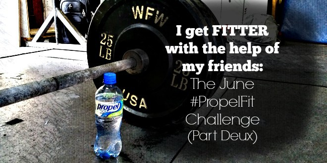 I Get Fitter with the help of my friends #PropelFit