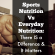 Sports Nutrition Vs Everyday Nutrition – There IS a Difference and #ItMatters