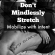 Don't Mindlessly Stretch, but Mobilize with intent