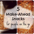 5-make-ahead-snacks-for-people-on-the-go