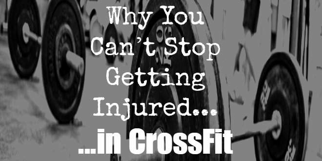 Why_you_cant_stop_getting_injured_in_crossfit