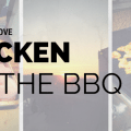 3 REASONS I LOVE CHICKEN ON THE BBQ