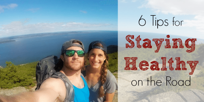 6 Tips for Staying Healthy on the Road