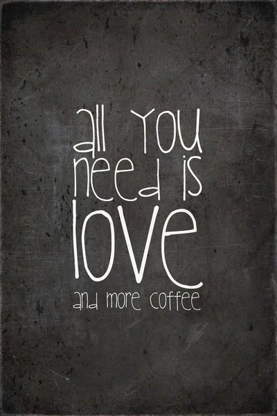 all you need is love and more coffee #Kraftmeacoffee