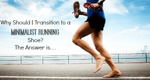 Why Should I Transition to a Minimalist Running Shoe