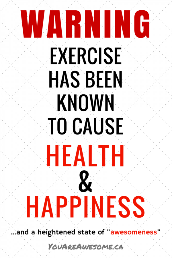 Exercise causes Awesomeness