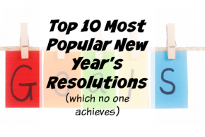 Top 10 Most Popular New Year's Resolutions (which no one achieves)