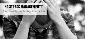 No Stress Management? Your Health is a Ticking Time Bomb
