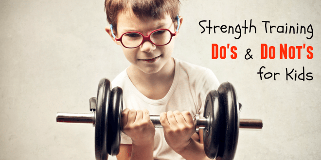 Strength Training Dos And Donts For Kids