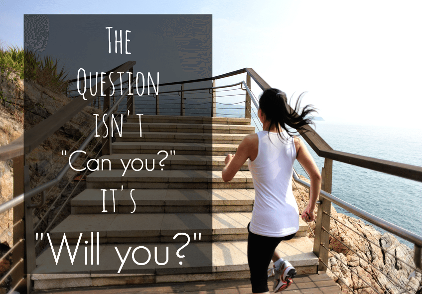 Exercise Quote - Can You or Will You