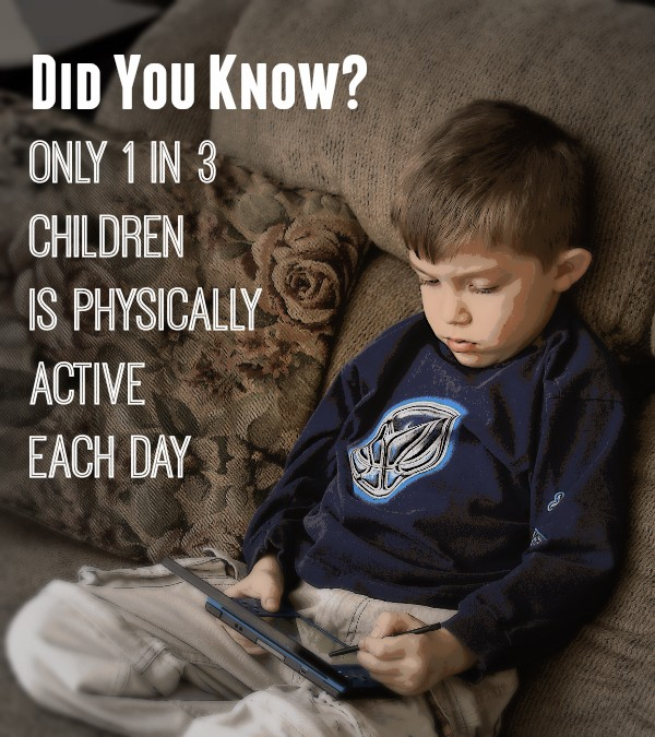 Did You Know Only 1 in 3 kids are physically active each day