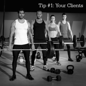 Tip 1 Your Clients
